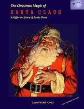 The Christmas Magic of Santa Claus:  A Different Santa Claus Story