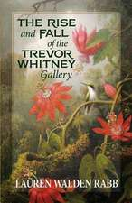 The Rise and Fall of the Trevor Whitney Gallery