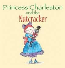 Princess Charleston and the Nutcracker