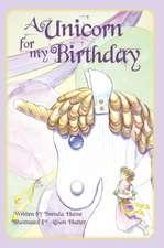 A Unicorn For My Birthday