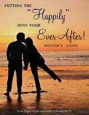 Putting the Happily Into Your Ever After