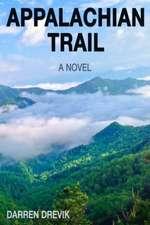 Appalachian Trail - A Novel (Hardcover)