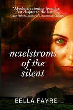 Maelstroms of the Silent