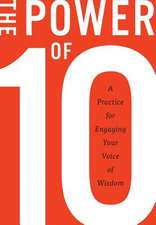 The Power of 10:  A Practice for Engaging Your Voice of Wisdom