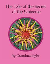 The Tale of the Secret of the Universe