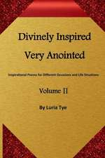Divinely Inspired Very Anointed