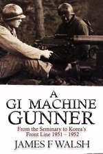 A GI Machine Gunner