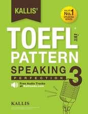 Kallis' TOEFL Ibt Pattern Speaking 3