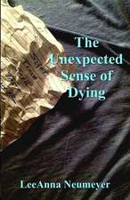 The Unexpected Sense of Dying