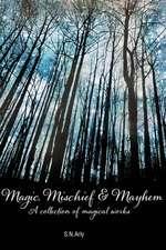 Magic, Mischief & Mayhem