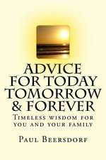 Advice for Today Tomorrow & Forever