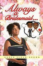 Always A Bridesmaid...