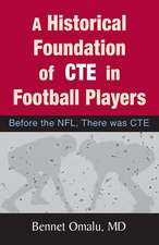 A Historical Foundation of Cte in Football Players
