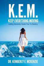 K.E.M. Keep Everything Moving