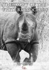 The Story of the White Rhinoceros