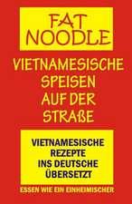 'Fat Noodle'.Vietnamesische Speisen Auf Der Strasse.