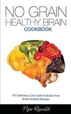 No Grain - Healthy Brain Cookbook
