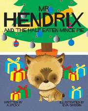 MR Hendrix and the Half Eaten Mincepie