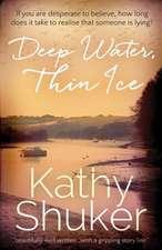 Deep Water, Thin Ice