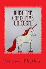 Ruby the Christmas Unicorn.