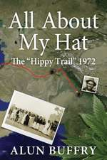 All about My Hat - The Hippy Trail 1972