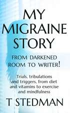 My Migraine Story - From Darkened Room to Writer!
