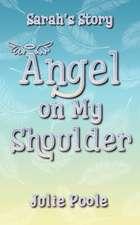 Angel on My Shoulder (Sarah's Story)