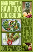 High Protein Raw Food Cookbook