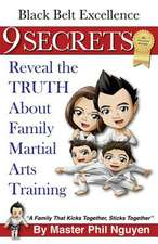 Black Belt Excellence 9 Secrets Reveal the Truth about Family Martial Arts Training