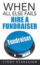 When All Else Fails, Hire a Fundraiser