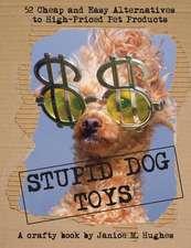 Stupid Dog Toys