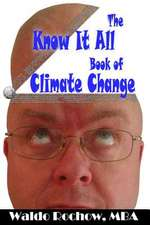 The Know It All Book of Climate Change