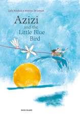 Koubaa, L: Azizi and the Little Blue Bird