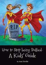 How to Stop Being Bullied - A Kids' Guide