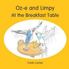 Oz-E and Limpy at the Breakfast Table