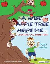 A Wise Apple Tree Helps Me