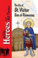 The Life of Saint Victor Son of Romanus