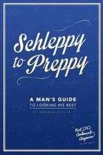 Schleppy to Preppy