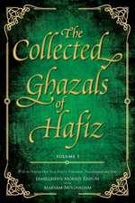 The Collected Ghazals of Hafiz - Volume 1