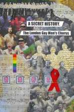 Secret History, the London Gay Men's Chorus