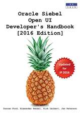 Oracle Siebel Open UI Developer's Handbook [2016 Edition]