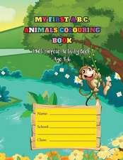 MY FIRST A.B.C. ANIMALS COLOURING BOOK