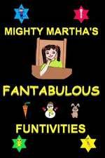 Mighty Martha's Fantabulous Funtivities