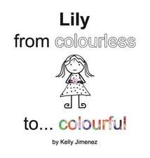 Lily from colourless to colourful