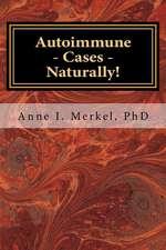 Autoimmune Cases - Naturally!