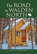 The Road to Walden North: A Novel