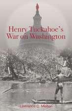 Henry Tuckahoe's War on Washington