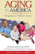 Aging in America Navigating Our Healthcare System Expanded Version