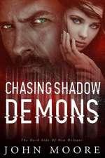 Chasing Shadow Demons