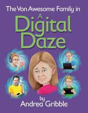 The Von Awesome Family in a Digital Daze